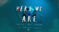 《我们在这里:生活在地球上的注意事项》正式预告